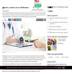 Warm water voor diabetes - Gezondheid - Plusmagazine.be