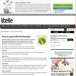 Groene gezondheidsdrankjes « Libelle - Elke dag nieuwe inspiratie op Libelle.nl