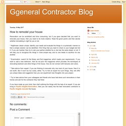 Ggeneral Contractor Blog: How to remodel your house