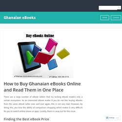 How to Buy Ghanaian eBooks Online and Read Them in One Place – Ghanaian eBooks