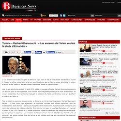 Rached Ghannouchi : « Les ennemis de l'Islam veulent la chute d'Ennahdha »