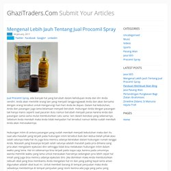 GhaziTraders.Com - Submit Your Articles - Mengenal Lebih Jauh Tentang Jual Procomil Spray