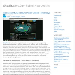 GhaziTraders.Com - Submit Your Articles - Tips Menentukan Dewa Poker Online Terpercaya