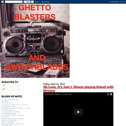 Ghetto Blasters & Switch Blades