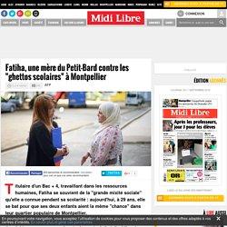 """Fatiha, une mère du Petit-Bard contre les """"ghettos scolaires"""" à Montpellier"""