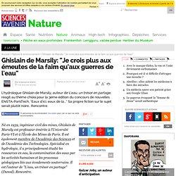 """Ghislain de Marsily: """"Je crois plus aux émeutes de la faim qu'aux guerres de l'eau"""""""
