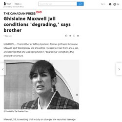 Ghislaine Maxwell jail conditions 'degrading,' says brother