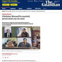 7/15/20: Ghislaine Maxwell is married, prosecutors say in court