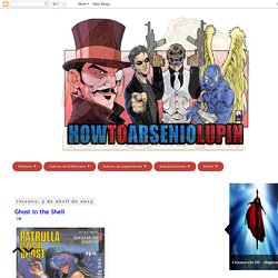 How to Arsenio Lupín: Ghost in the Shell