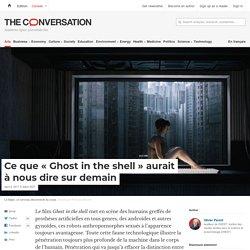 Ce que « Ghost in the shell » aurait à nous dire sur demain