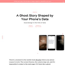 A Ghost Story Shaped by Your Phone's Data