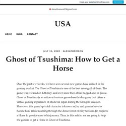 Ghost of Tsushima: How to Get a Horse – USA