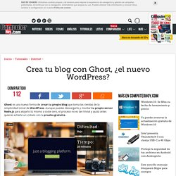 Crea tu blog con Ghost, ¿el nuevo WordPress? - ComputerHoy.com