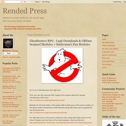 Rended Press: Ghostbusters RPG - Legit Downloads & GBFans Scanned Modules + Sniderman's Fan Modules