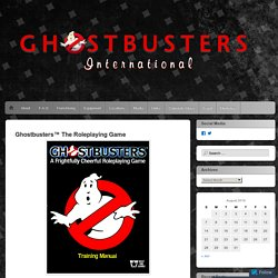 Ghostbusters™ The Roleplaying Game