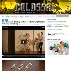 Ghostcubes: A Dazzling System of Interlocking Wooden Cubes by Erik Åberg
