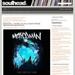 Method Man - The Meth Lab FULL ALBUM STREAM @ghostfacekillah @methodman