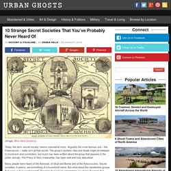 Urban Ghosts10 Strange Secret Societies That You've Probably Never Heard Of