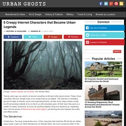 Urban Ghosts8 Creepy Internet Characters that Became Urban Legends