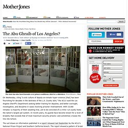 The Abu Ghraib of Los Angeles?
