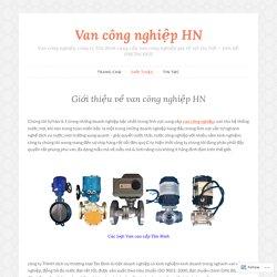 Giới thiệu về van công nghiệp HN – Van công nghiệp HN