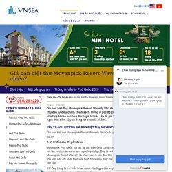 Giá bán biệt thự Movenpick Resort Waverly Phú Quốc cập nhật mới nhất