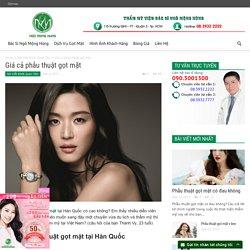 Giá cả phẫu thuật gọt mặt tại Hàn Quốc có cao không?