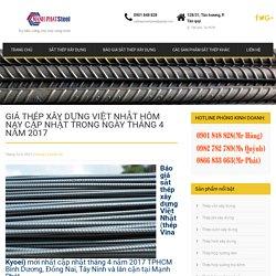 Giá thép xây dựng Việt Nhật hôm nay cập nhật trong ngày tháng 4 năm 2017