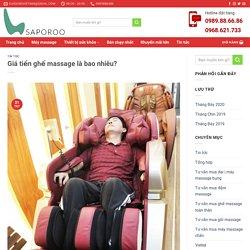 giá tiền ghế massage là bao nhiêu? Chất lượng giá thành
