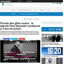 Procès des gîtes ruraux : le député Paul Giacobbi condamné à 3 ans de prison - France 3 Corse ViaStella