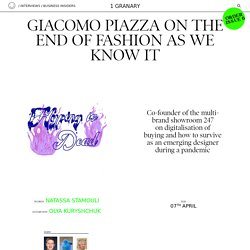 Giacomo Piazza on the end of fashion as we know it - 1 Granary
