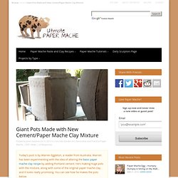 New Cement/Paper Mache Clay Mixture