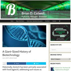 A Giant-Sized History of Biotechnology