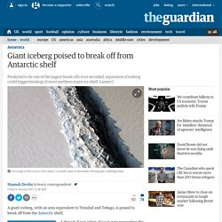 Giant iceberg poised to break off from Antarctic shelf