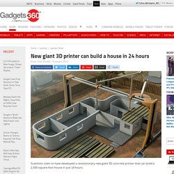 New giant 3D printer can build a house in 24 hours