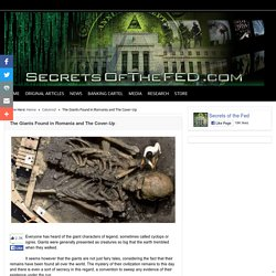 The Giants Found in Romania and The Cover-Up – Secrets of the Fed