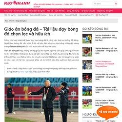 Giáo án bóng đá - Tài liệu dạy bóng đá chọn lọc và hữu ích