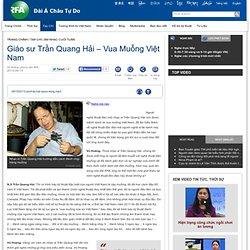 Giáo sư Trần Quang Hải – Vua Muỗng Việt Nam, radio RFA, sept 2013