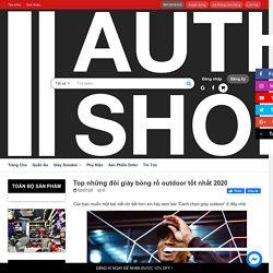 Top những đôi giày bóng rổ outdoor tốt nhất 2020 - Authentic Shoes – AUTHENTIC SHOES