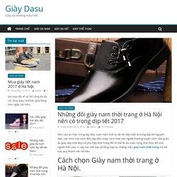 Những đôi giày nam thời trang ở Hà Nội nên có trong dịp tết 2017 – Giày Dasu