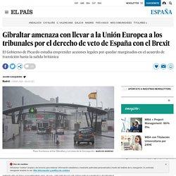 Gibraltar amenaza con llevar a la Unión Europea a los tribunales por el derecho de veto de España con el Brexit