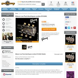 Gibson Les Paul électriques cordes 010-046. à Gear4Music.com