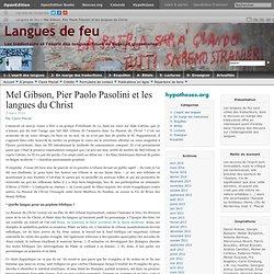 Mel Gibson, Pier Paolo Pasolini et les langues du Christ