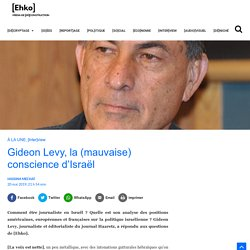 Gideon Levy, la (mauvaise) conscience d'Israël