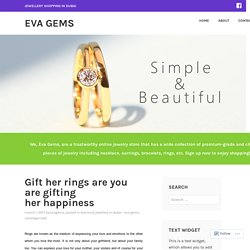 Gift her rings are you are gifting her happiness – EVA Gems