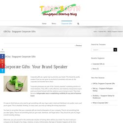 GiftCity: Singapore Corporate Gifts - Singapore Corporate Blog