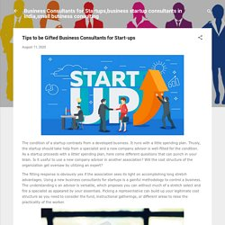 Tips to be Gifted Business Consultants for Start-ups