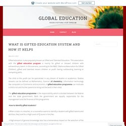 What is Gifted Education System and How It helps – Global Education