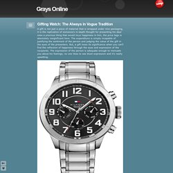 Gifting Watch: The Always in Vogue Tradition - Grays Online