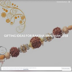 Looking for the best idea for gifts on raksha bandhan
